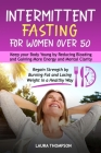 Intermittent Fasting for Women Over 50: Keep your Body Young by Reducing Bloating and Gaining more Energy and Mental Clarity. Regain Strength by Burni Cover Image