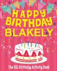 Happy Birthday Blakely - The Big Birthday Activity Book: Personalized Children's Activity Book Cover Image