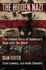 The Hidden Nazi: The Untold Story of America's Deal with the Devil Cover Image