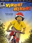Yikes! Bikes! (Steck-Vaughn Boldprint Kids Graphic Readers) Cover Image