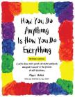 How You Do Anything Is How You Do Everything Cover Image