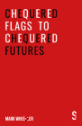 Chequered Flags to Chequered Futures: New Revised and Updated 2020 Version Cover Image