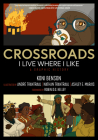 Crossroads: I Live Where I Like: A Graphic History (KAIROS) Cover Image