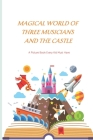 Magical World Of Three Musicians And The Castle- A Picture Book Every Kid Must Have: English Fairy Tales Book Cover Image