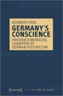 Germany's Conscience: Friedrich Meinecke: Champion of German Historicism (Time - Meaning - Culture) Cover Image