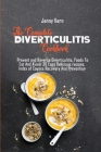 The Complete Diverticulitis Cookbook: Prevent and Reverse Diverticulitis, Foods To Eat And Avoid, 30 Easy Delicious recipes, Index of Causes Recovery Cover Image