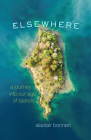 Elsewhere: A Journey into Our Age of Islands Cover Image