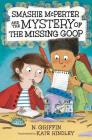Smashie McPerter and the Mystery of the Missing Goop Cover Image