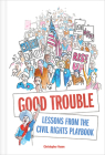 Good Trouble: Lessons from the Civil Rights Playbook Cover Image