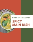 Hmm! 365 Spicy Main Dish Recipes: A Spicy Main Dish Cookbook You Won't be Able to Put Down Cover Image