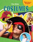 I Can Make Costumes (Makerspace Projects) Cover Image