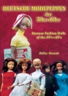 Deutsche Modepuppen der 50er + 60er: German Fashion Dolls of the 50´s + 60´s Cover Image