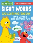 The Sesame Street Sight Words Coloring Book: Make Learning Common Words Fun—For Beginner Readers Cover Image
