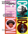 Congo as Fiction: Art Worlds between Past and Present Cover Image