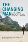 The Changing Man: A Mental Health Guide Cover Image