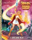 I Am She-Ra! (She-Ra) (Little Golden Book) Cover Image