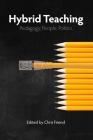 Hybrid Teaching: Pedagogy, People, Politics Cover Image