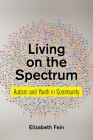 Living on the Spectrum: Autism and Youth in Community (Anthropologies of American Medicine: Culture #8) Cover Image