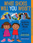 What Shoes Will You Wear? Activity and Idea Book Cover Image