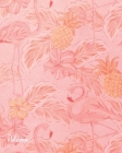 Notebook: College Ruled Composition Notebook: Pink Flamingos & Pineapples: Paperback Cover Cover Image