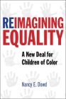 Reimagining Equality: A New Deal for Children of Color Cover Image
