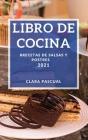Libro de Cocina 2021: Recetas de Salsas Y Postres Cover Image