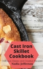 Cast Iron Skillet Cookbook: Delicious Classic and Creative Recipes Cover Image