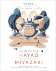 My Neighbor Hayao: Art Inspired by the Films of  Miyazaki Cover Image