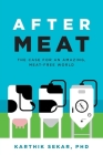After Meat: The Case for an Amazing, Meat-Free World Cover Image