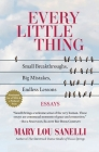 Every Little Thing: Small Breakthroughs, Big Mistakes, Endless Lessons Cover Image