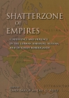 Shatterzone of Empires: Coexistence and Violence in the German, Habsburg, Russian, and Ottoman Borderlands Cover Image