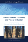 Empirical Model Discovery and Theory Evaluation: Automatic Selection Methods in Econometrics (Arne Ryde Memorial Lectures) Cover Image