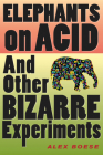 Elephants on Acid: And Other Bizarre Experiments Cover Image