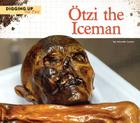 Otzi the Iceman (Digging Up the Past) Cover Image