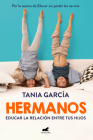 Hermanos: Cómo educar la relación entre tus hijos / Siblings: How to Shape the Relationship between Your Children Cover Image
