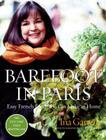 Barefoot in Paris: Easy French Food You Can Make at Home: A Barefoot Contessa Cookbook Cover Image