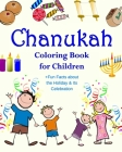 Chanukah Coloring Book for Children +Fun Facts about the Holiday & Its Celebration: Happy Hanukkah Activity Book for Kids ages 4-8 with 30 Fun Colorin Cover Image