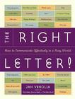The Right Letter!: How to Communicate Effectively in a Busy World Cover Image