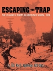 Escaping the Trap: The US Army X Corps in Northeast Korea, 1950 Cover Image