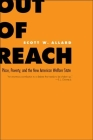 Out of Reach: Place, Poverty, and the New American Welfare State Cover Image