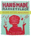 The Handmade Marketplace, 2nd Edition: How to Sell Your Crafts Locally, Globally, and Online Cover Image