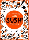 Sushi Cookbook: The Step-by-Step Sushi Guide for beginners with easy to follow, healthy, and Tasty recipes. How to Make Sushi at Home Cover Image