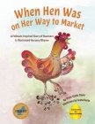 When Hen Was on Her Way to Market: A Folktale-Inspired Story of Manners and Nursery Rhyme Cover Image