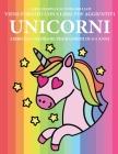 Libro da colorare per bambini di 4-5 anni (Unicorni): Questo libro contiene 40 pagine a colori senza stress progettate per ridurre la frustrazione e a Cover Image