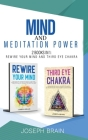 Mind and Meditation Power: 2 Books in 1: Rewire Your Mind and Third Eye Chakra Cover Image