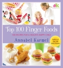 Top 100 Finger Foods: 100 Recipes for a Healthy, Happy Child Cover Image
