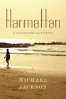 Harmattan: A Philosophical Fiction (Insurrections: Critical Studies in Religion) Cover Image