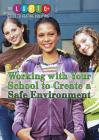 Working with Your School to Create a Safe Environment (Lgbtq+ Guide to Beating Bullying) Cover Image