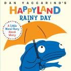 Rainy Day: A Little Moral Story About Worry (Dan Yaccarino's Happyland) Cover Image