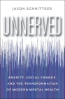 Unnerved: Anxiety, Social Change, and the Transformation of Modern Mental Health Cover Image
